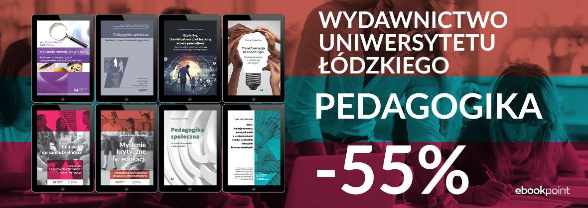 Promocja na ebooki PEDAGOGIKA / Wydawnictwo Uniwersytetu Łódzkiego / -55%