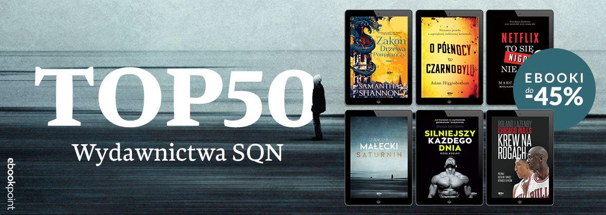 Promocja na ebooki TOP50 Wydawnictwa SQN / do -45%
