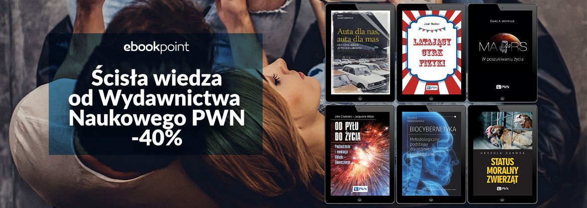 Promocja na ebooki Ścisła wiedza od Wydawnictwa Naukowego PWN / -40%