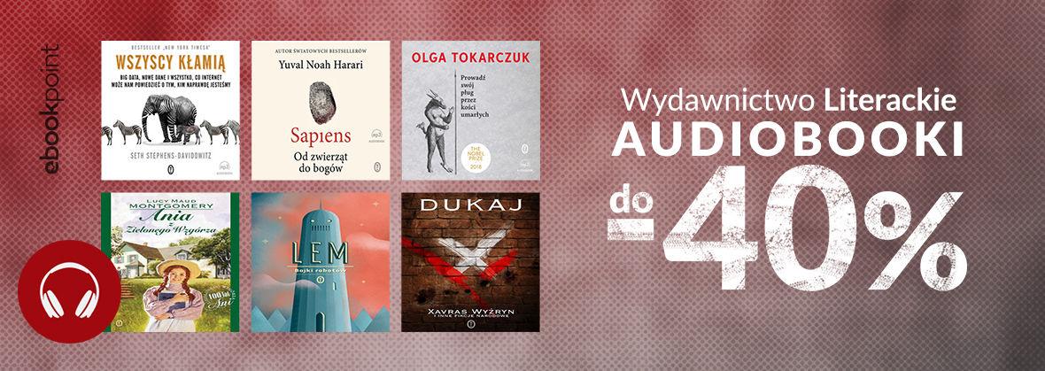Promocja na ebooki Wydawnictwo Literackie / AUDIOBOOKI / do -40%