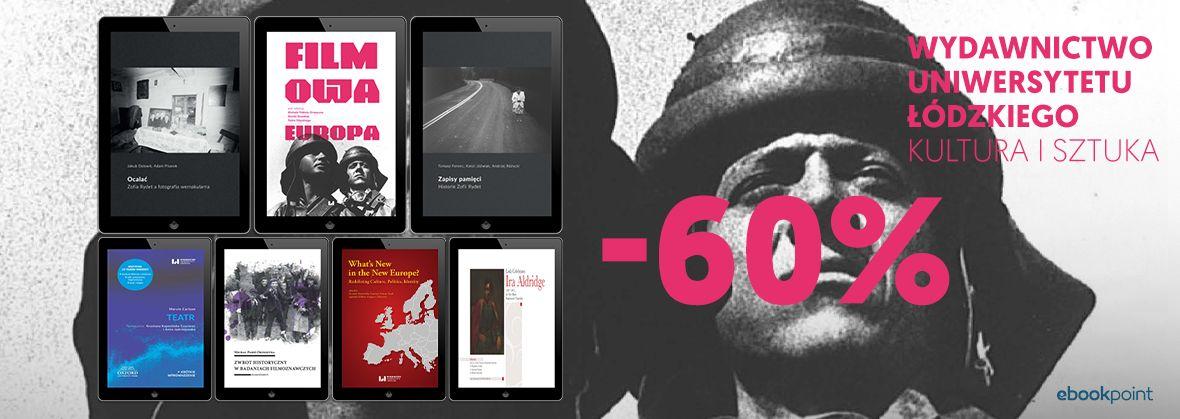 Promocja na ebooki Kultura i sztuka / Wydawnictwo Uniwersytetu Łódzkiego / -60%