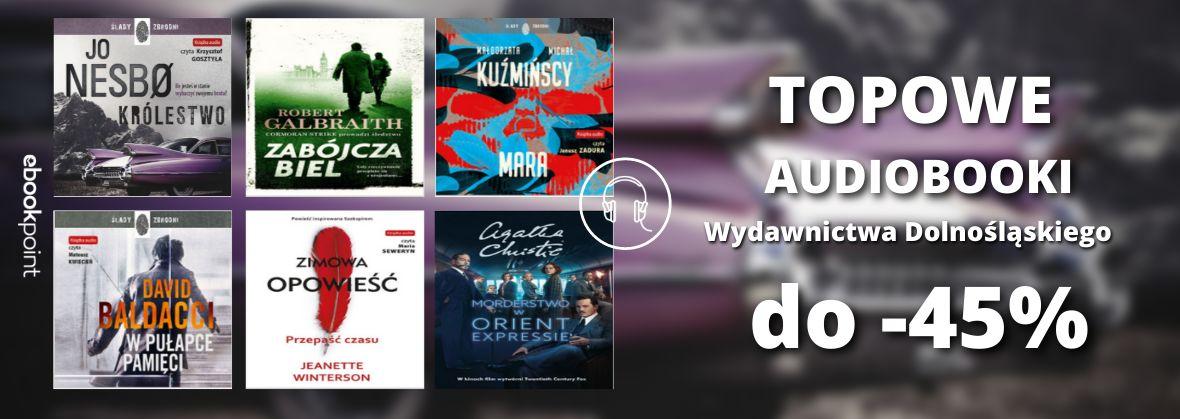 Promocja na ebooki Topowe AUDIOBOOKI Wydawnictwa Dolnośląskiego / do -45%