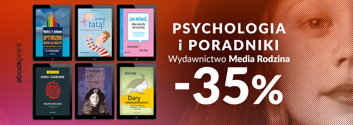 Promocja na ebooki Psychologia i poradniki / Wydawnictwo Media Rodzina / -35%