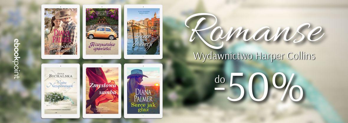 Promocja na ebooki Romanse / Wydawnictwo Harper Collins / do -50%