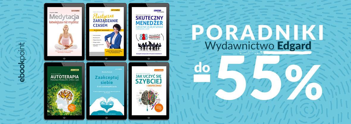 Promocja na ebooki PORADNIKI -55% [Wydawnictwo Edgard]