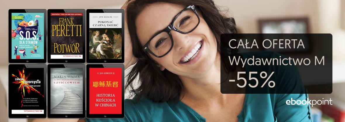 Promocja na ebooki Cała oferta Wydawnictwa M / -55%