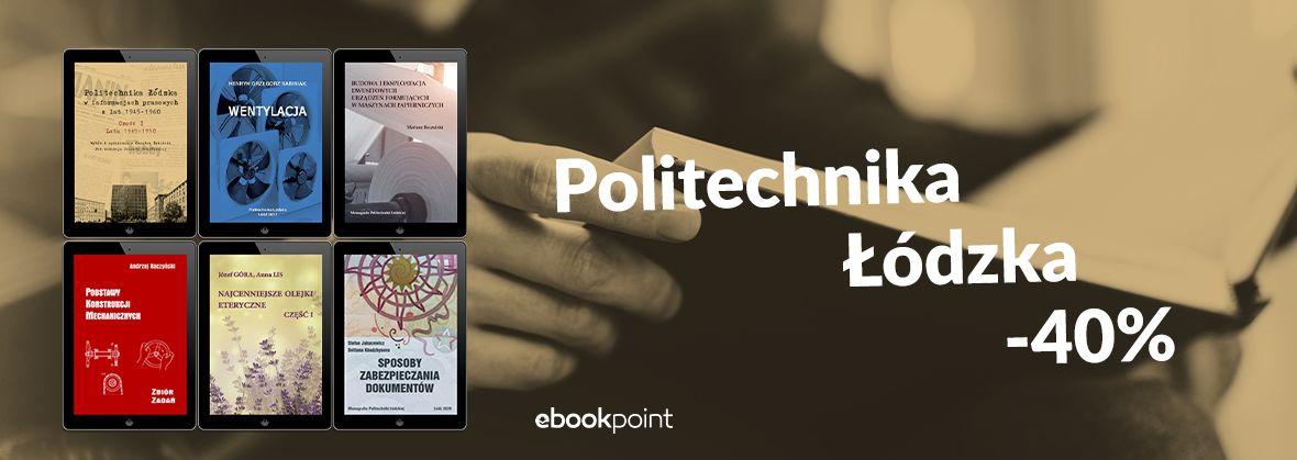 Promocja na ebooki Wyd. Politechniki Łódzkiej [-40%]