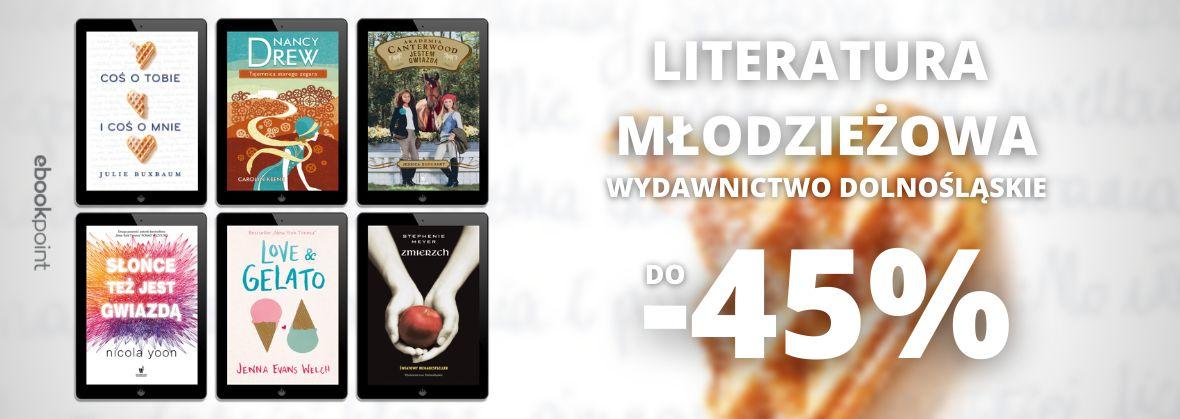 Promocja na ebooki Literatura młodzieżowa / Wydawnictwo Dolnośląskie / do -45%