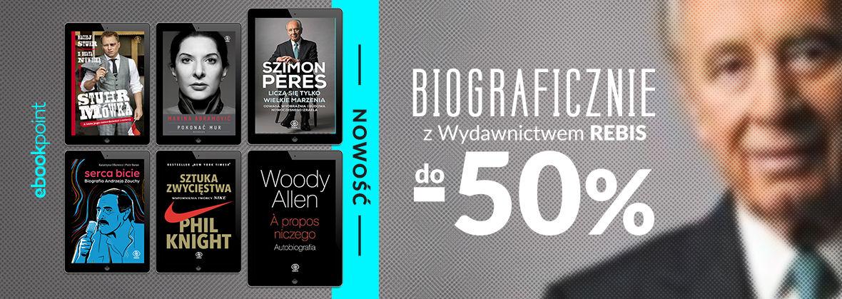 Promocja na ebooki Biograficznie z Wydawnictwem REBIS / do -50%