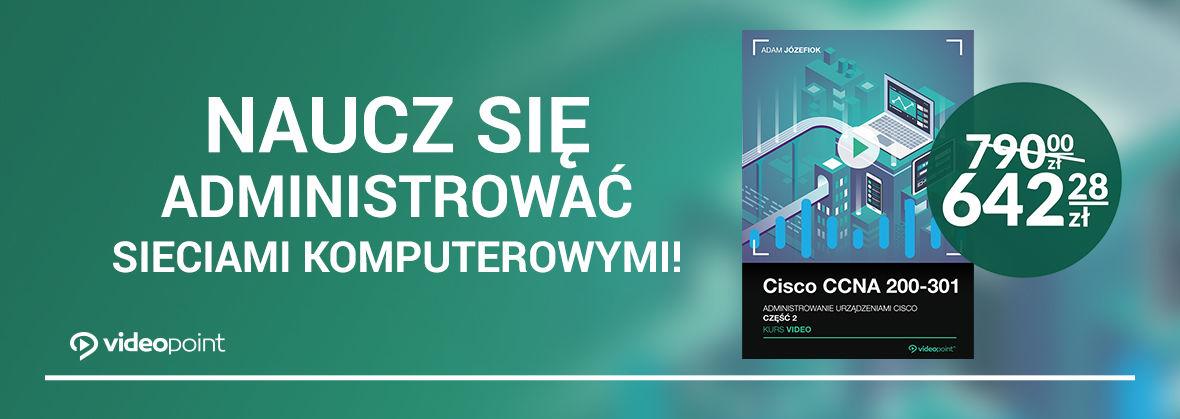 Promocja na ebooki Bądź administratorem idealnym - Cisco CCNA 200-301. Administrowanie bezpieczeństwem sieci