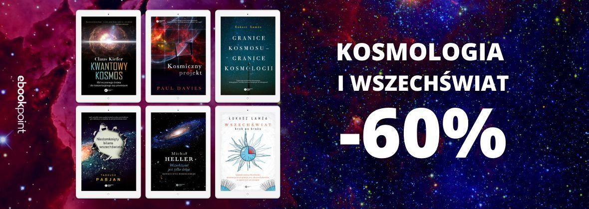 Promocja na ebooki KOSMOLOGIA i WSZECHŚWIAT / -60%