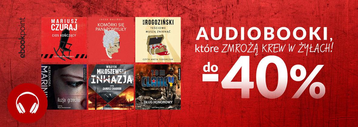 Promocja na ebooki Audiobooki, które zmrożą krew w żyłach! / do -40%