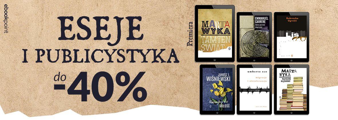 Promocja na ebooki Eseje i publicystyka / do -40%