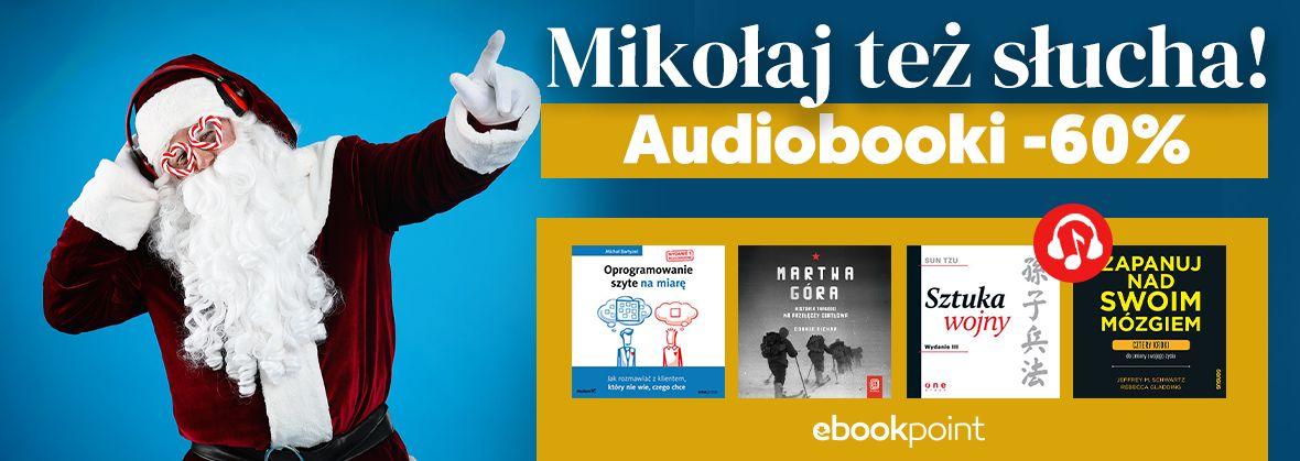 Promocja na ebooki MIKOŁAJ TEŻ SŁUCHA! :) / Audiobooki -60%