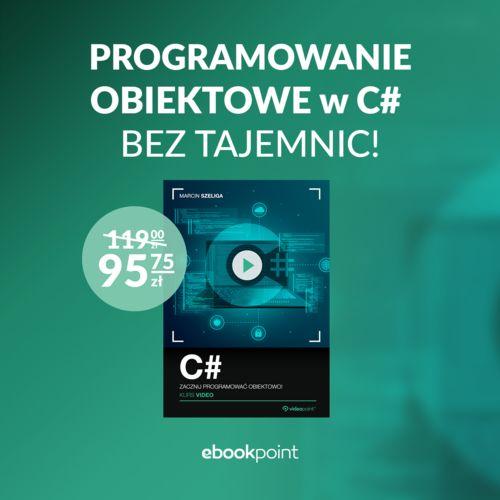 Programowanie obiektowe w C# bez tajemnic!