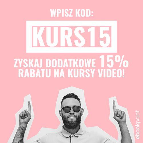 Zgarnij dodatkowy rabat -15% na kursy video!