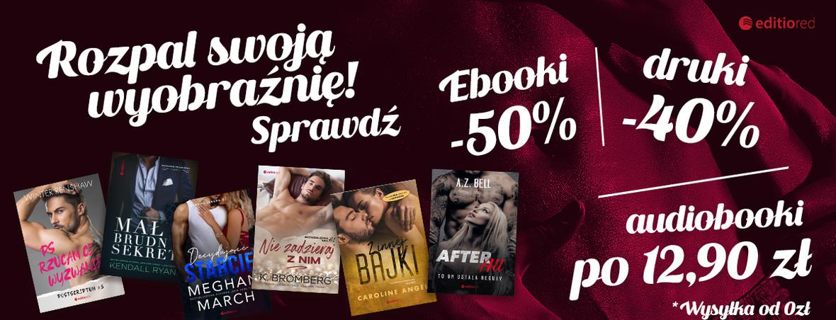 Rozpal swoją wyobraźnię - Książki drukowane -40% Ebooki -50% Audiobooki po 12.90 zł