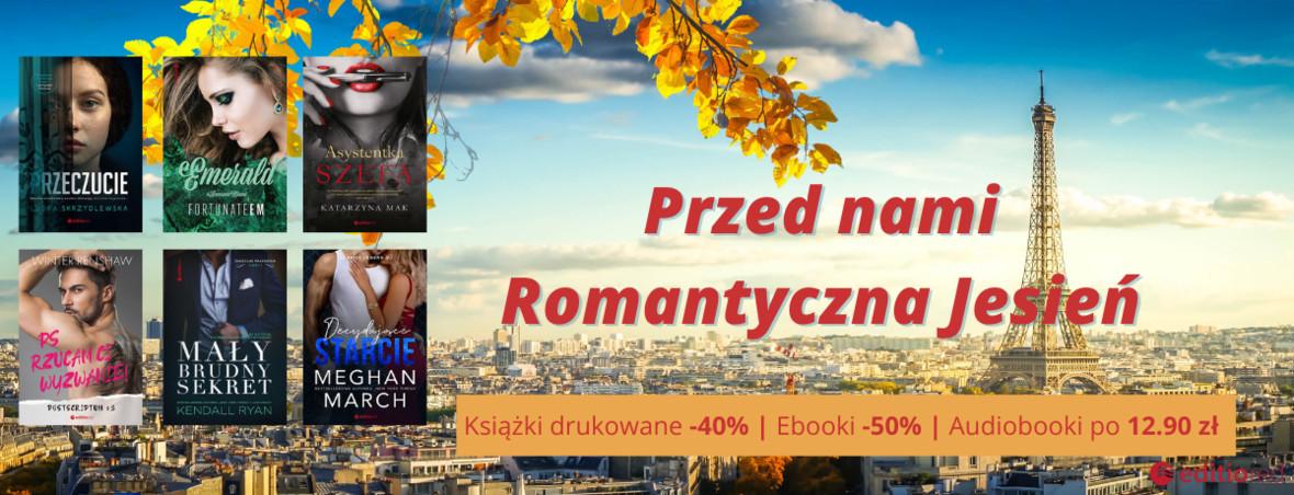 Przed nami Romantyczna Jesień [Książki drukowane -40% Ebooki -50% Audiobooki po 12.90 zł]