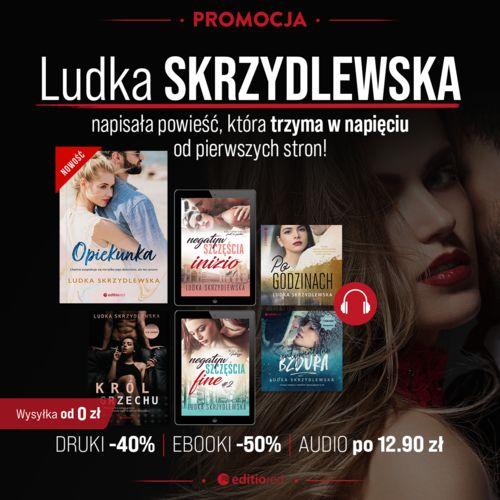 Ludka Skrzydlewska [książki drukowane -40% ebooki -50% audiobooki po 12.90 zł]