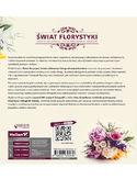 Świat florystyki. Sztuka układania i fotografowania kwiatów. Wydanie II rozszerzone