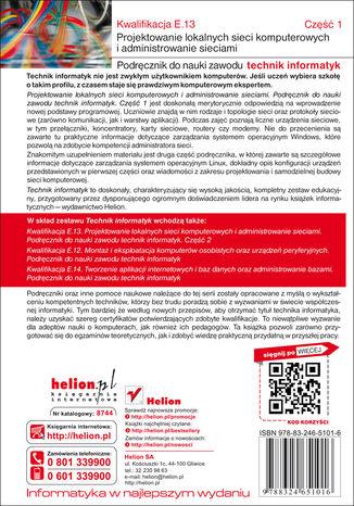 Tył okładki książki Kwalifikacja E.13. Projektowanie lokalnych sieci komputerowych i administrowanie sieciami. Podręcznik do nauki zawodu technik informatyk. Część 1