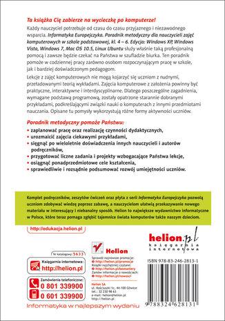 Tył okładki książki/ebooka Informatyka Europejczyka. Poradnik metodyczny dla nauczycieli zajęć komputerowych w szkole podstawowej, kl. 4 - 6. Edycja: Windows XP, Windows Vista, Windows 7, Mac OS 10.5, Linux Ubuntu