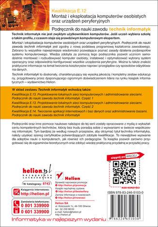 Tył okładki książki/ebooka Kwalifikacja E.12. Montaż i eksploatacja komputerów osobistych oraz urządzeń peryferyjnych. Podręcznik do nauki zawodu technik informatyk