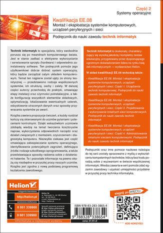 Tył okładki książki/ebooka Kwalifikacja EE.08. Montaż i eksploatacja systemów komputerowych, urządzeń peryferyjnych i sieci. Część 2. Systemy operacyjne. Podręcznik do nauki zawodu technik informatyk