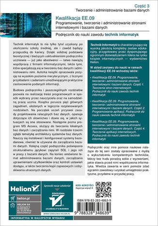 Tył okładki książki/ebooka Kwalifikacja EE.09. Programowanie, tworzenie i administrowanie stronami internetowymi i bazami danych. Część 3. Tworzenie i administrowanie bazami danych. Podręcznik do nauki zawodu technik informatyk