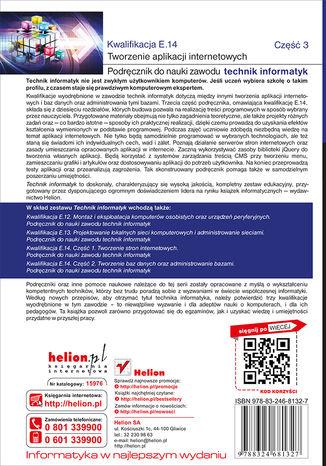 Tył okładki książki/ebooka Kwalifikacja E.14. Część 3. Tworzenie aplikacji internetowych. Podręcznik do nauki zawodu technik informatyk