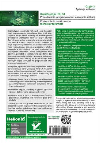 Tył okładki książki/ebooka Kwalifikacja INF.04. Projektowanie, programowanie i testowanie aplikacji. Część 3. Aplikacje webowe. Podręcznik do nauki zawodu technik programista