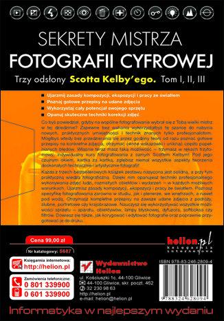 Tył okładki książki/ebooka Sekrety mistrza fotografii cyfrowej. Trzy odsłony Scotta Kelby'ego. Tom I, II, III