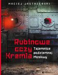 Rubinowe oczy Kremla. Tajemnice podziemnej Moskwy