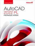 tytuł: AutoCAD 2022 PL. Pierwsze kroki autor: Andrzej Pikoń