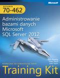 tytuł: Egzamin 70-462: Administrowanie bazami danych Microsoft SQL Server 2012. Training Kit autor: Thomas Orin, Ward Peter, Taylop Bob