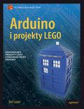 tytuł: Arduino i projekty Lego. Zadziwiające projekty LEGO sterowane przez Arduino autor: Lazar Jon