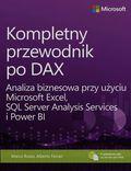 tytuł: Kompletny przewodnik po DAX. Analiza biznesowa przy użyciu Microsoft Excel, SQL Server Analysis Services i Power BI autor: Ferrari Alberto, Russo Marco