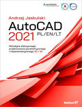 tytuł: AutoCAD 2021 PL/EN/LT. Metodyka efektywnego projektowania parametrycznego i nieparametrycznego 2D i 3D autor: Andrzej Jaskulski