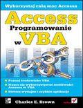 tytuł: Access. Programowanie w VBA autor: Charles E. Brown