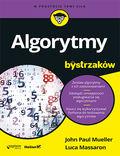 tytuł: Algorytmy dla bystrzaków autor: John Paul Mueller, Luca Massaron