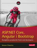 tytuł: ASP.NET Core, Angular i Bootstrap. Kompletny przybornik front-end developera autor: Simone Chiaretta