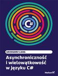 Asynchroniczność i wielowątkowość w języku C#