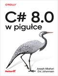 tytuł: C# 8.0 w pigułce autor: Joseph Albahari, Eric Johannsen