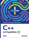 tytuł: C++ w 24 godziny. Wydanie VI autor: Rogers Cadenhead, Jesse Liberty
