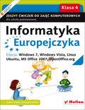 tytuł: Informatyka Europejczyka. Zeszyt ćwiczeń do zajęć komputerowych dla szkoły podstawowej, kl. 4. Edycja: Windows 7, Windows Vista, Linux Ubuntu, MS Office 2007, OpenOffice.org (Wydanie II) autor: Danuta Kiałka, Katarzyna Kiałka