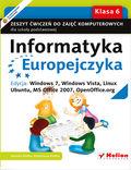 tytuł: Informatyka Europejczyka. Zeszyt ćwiczeń do zajęć komputerowych dla szkoły podstawowej, kl. 6. Edycja: Windows 7, Windows Vista, Linux Ubuntu, MS Office 2007, OpenOffice.org (Wydanie II) autor: Danuta Kiałka, Katarzyna Kiałka