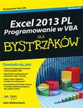 tytuł: Excel 2013 PL. Programowanie w VBA dla bystrzaków autor: John Walkenbach