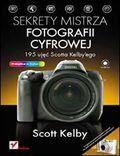 Okładka - Sekrety mistrza fotografii cyfrowej. 195 ujęć Scotta Kelbyego