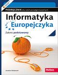 Informatyka Europejczyka. Podręcznik dla szkół ponadgimnazjalnych. Zakres podstawowy (Wydanie II)