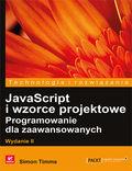 tytuł: JavaScript i wzorce projektowe. Programowanie dla zaawansowanych. Wydanie II autor: Simon Timms